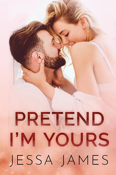 book cover for Pretend I'm Yours by Jessa James