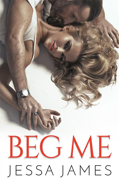 cover for Beg Me by Jessa James