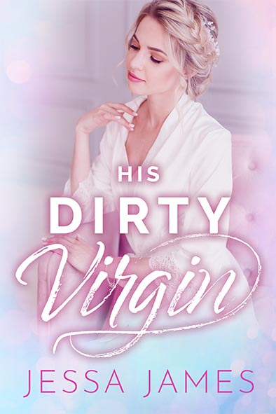 book cover for His Dirty Virgin by Jessa James
