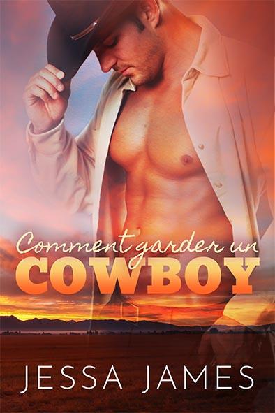 couverture de livre pour Comment garder un cowboy par Jessa James