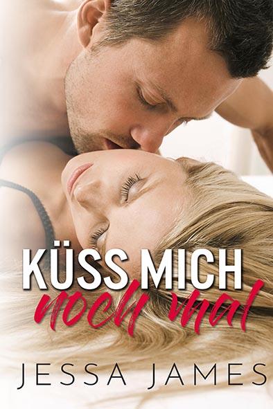 Buchdeckel für Küss mich noch mal von Jessa James