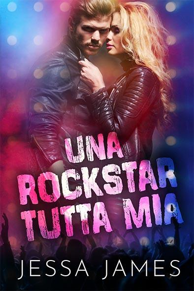 copertina per Una rockstar tutta mia da Jessa James